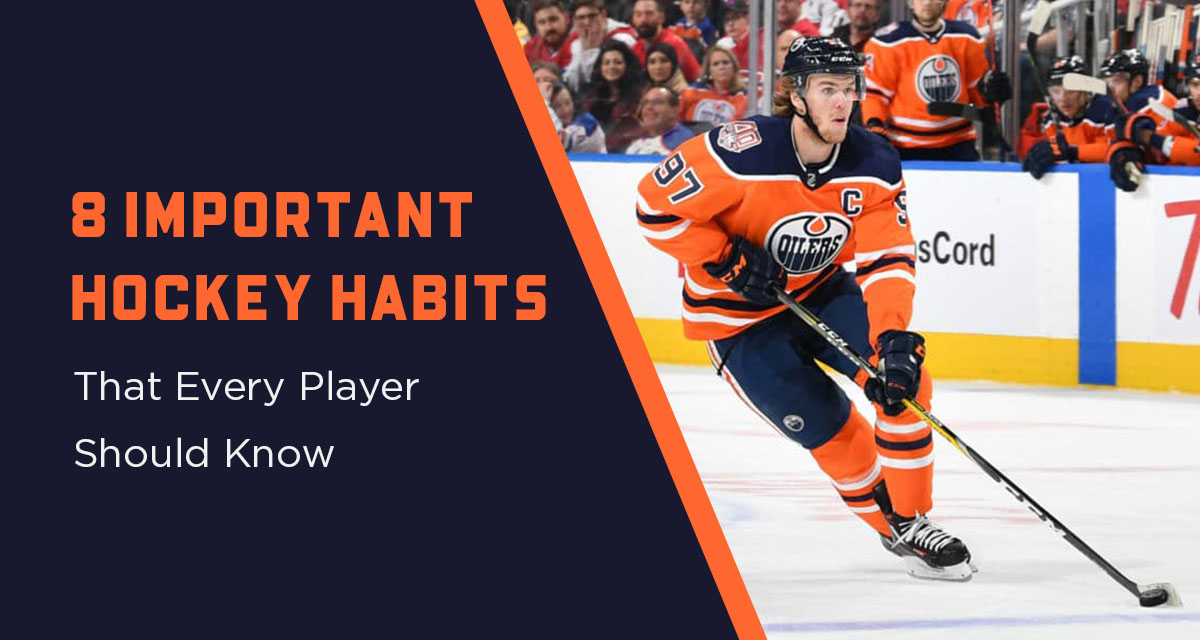 8 Important Hockey Habits That Every Player Should Know