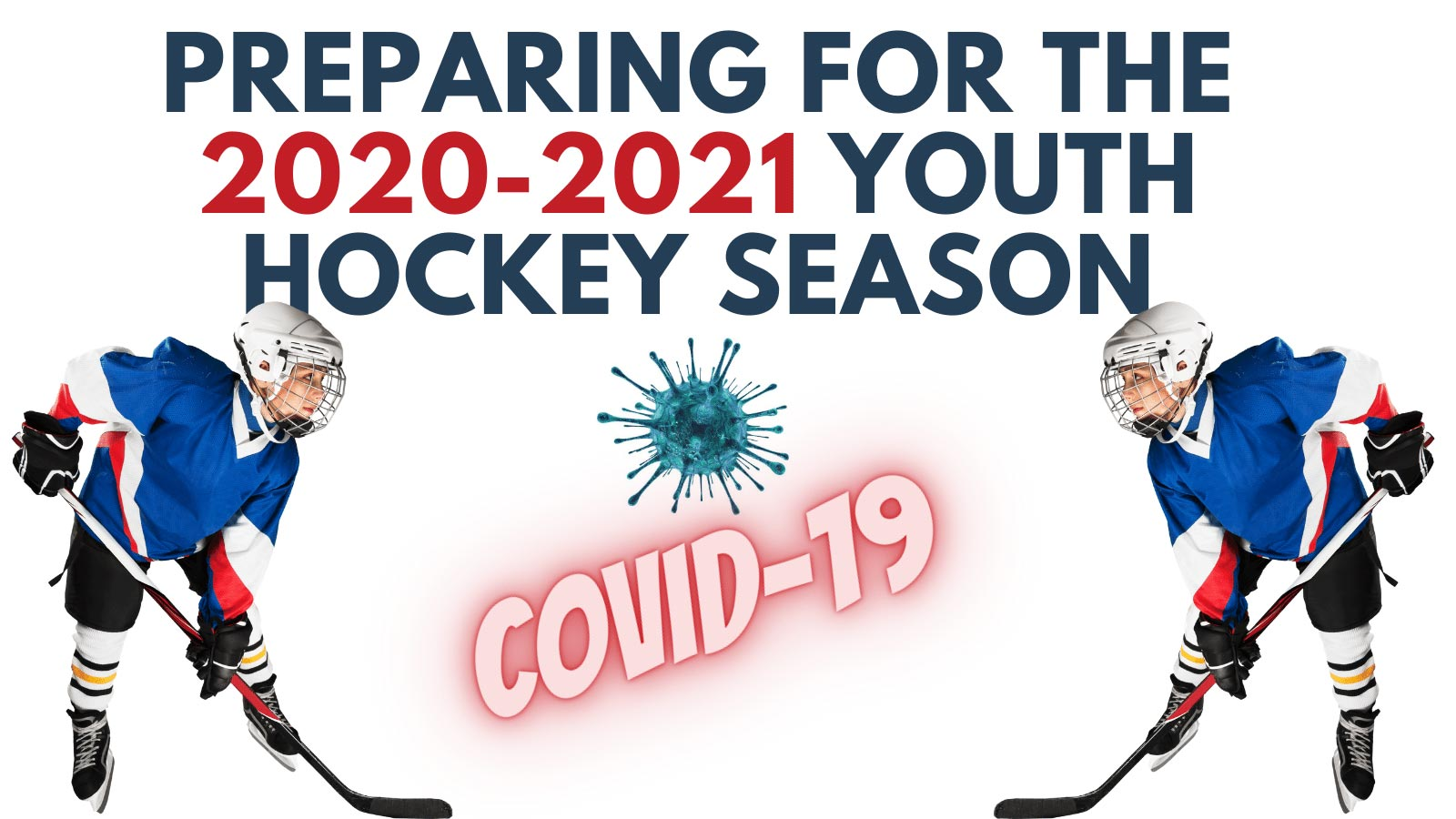 Preparing for the hockey season during the COVID-19 Pandemic