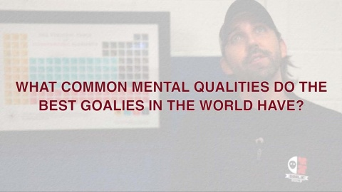 Mental Qualities That The Best Goalies Have