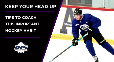 KEEP YOUR HEAD UP: Tips to Coach This Important Hockey Habit